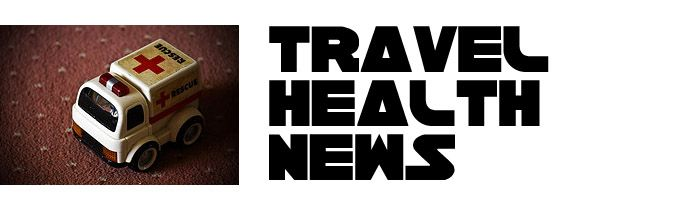 travel health round-up